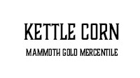 mammoth gold mercantile (kettle corn)